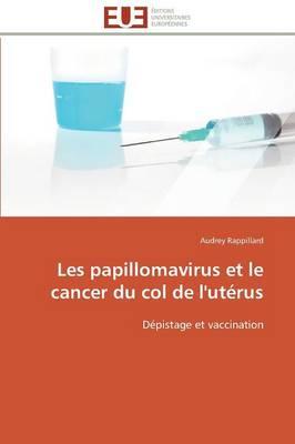 Les Papillomavirus Et Le Cancer Du Col de l'Ut rus