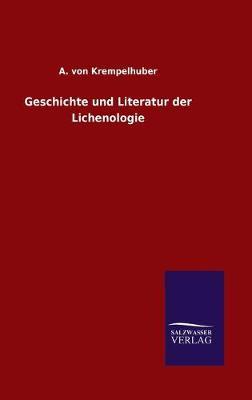 Geschichte und Literatur der Lichenologie