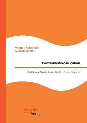Praxisanleitercurriculum. Ein Konzept F r Alle Bundesl nder - Ist Das M glich?