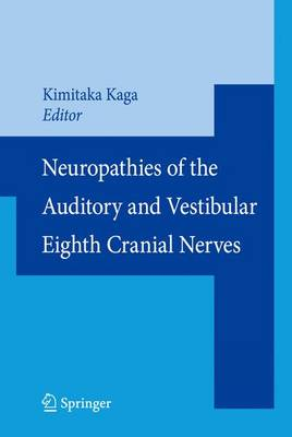 Neuropathies of the Auditory and Vestibular Eighth Cranial Nerves