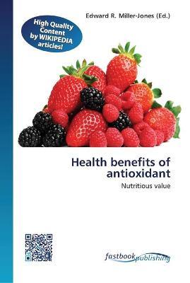 Health benefits of antioxidant