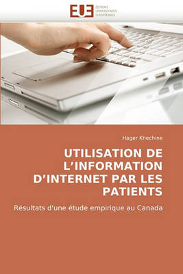 Utilisation de l'Information d'Internet Par Les Patients