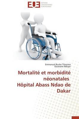 Mortalit Et Morbidit N onatales H pital Abass Ndao de Dakar