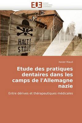 Etude Des Pratiques Dentaires Dans Les Camps de l'Allemagne Nazie