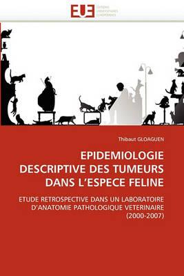 Epidemiologie Descriptive Des Tumeurs Dans l''espece Feline