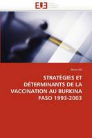 Strategies Et Determinants de la Vaccination Au Burkina Faso 1993-2003