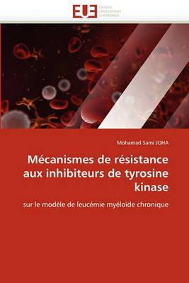 M canismes de R sistance Aux Inhibiteurs de Tyrosine Kinase