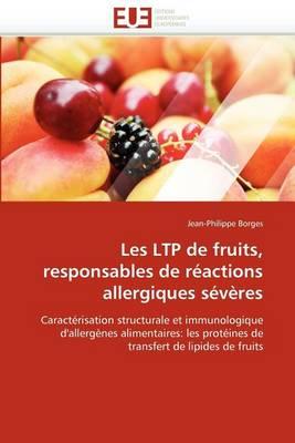 Les Ltp de Fruits, Responsables de R actions Allergiques S v res