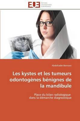 Les Kystes Et Les Tumeurs Odontog nes B nignes de la Mandibule