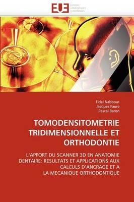 Tomodensitometrie Tridimensionnelle Et Orthodontie