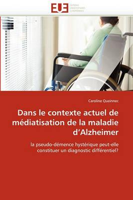 Dans Le Contexte Actuel de M diatisation de la Maladie d''alzheimer