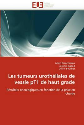 Les Tumeurs Uroth liales de Vessie Pt1 de Haut Grade