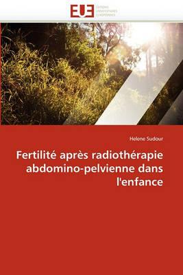 Fertilit Apr s Radioth rapie Abdomino-Pelvienne Dans l'Enfance