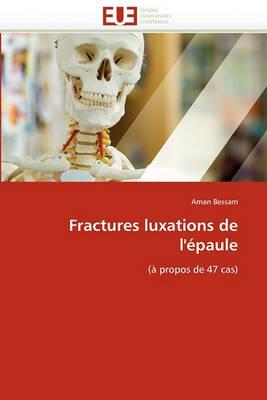 Fractures Luxations de l'' paule