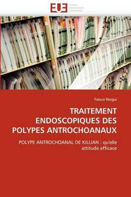 Traitement Endoscopiques Des Polypes Antrochoanaux