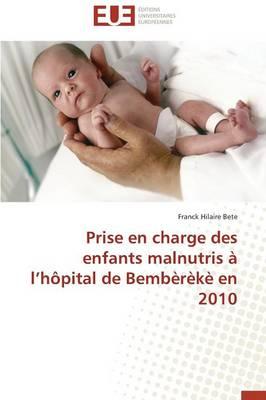 Prise En Charge Des Enfants Malnutris L H pital de Bemb r k En 2010