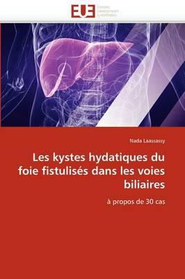 Les Kystes Hydatiques Du Foie Fistulis s Dans Les Voies Biliaires