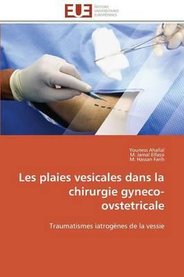 Les Plaies Vesicales Dans La Chirurgie Gyneco-Ovstetricale
