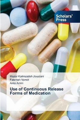 Use of Continuous Release Forms of Medication