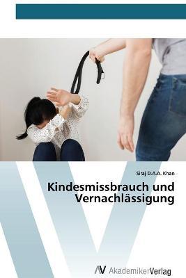Kindesmissbrauch und Vernachlassigung