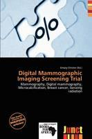 Digital Mammographic Imaging Screening Trial