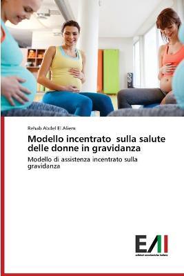 Modello incentrato sulla salute delle donne in gravidanza