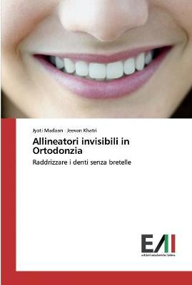 Allineatori invisibili in Ortodonzia