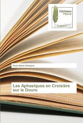 Les Aphasiques en Croisiere sur le Douro