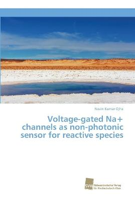 Voltage-gated Na+ channels as non-photonic sensor for reactive species
