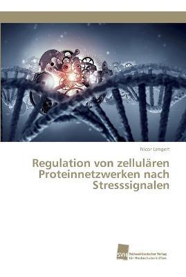 Regulation von zellularen Proteinnetzwerken nach Stresssignalen