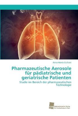 Pharmazeutische Aerosole fur padiatrische und geriatrische Patienten