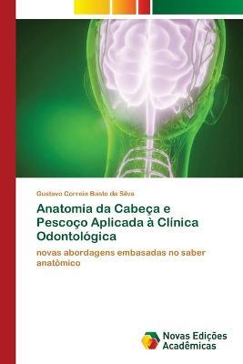 Anatomia da Cabeca e Pescoco Aplicada a Clinica Odontologica