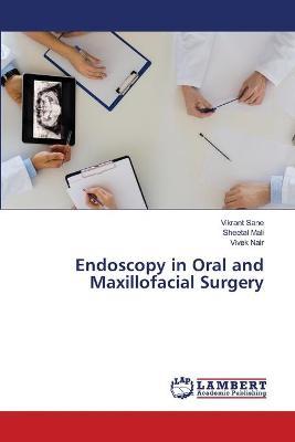 Endoscopy in Oral and Maxillofacial Surgery