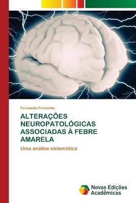 Alteracoes Neuropatologicas Associadas A Febre Amarela