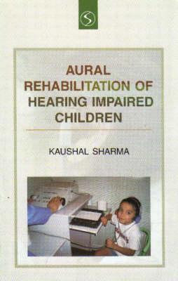Aural Rehabiliation of Hearing Impaired Children