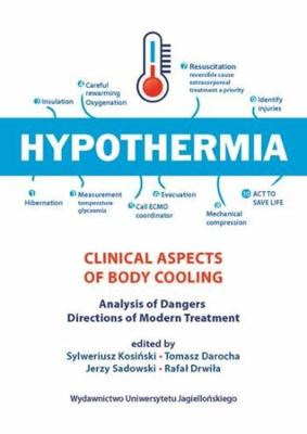 Hypothermia - Clinical Aspects Of Body Cooling, Analysis Of Dangers, Directions Of Modern Treatment