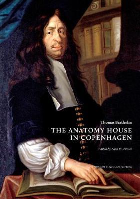 Thomas Bartholin. The Anatomy House in Copenhagen