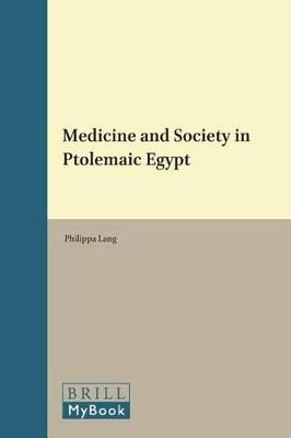 Medicine and Society in Ptolemaic Egypt