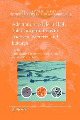 Adaptation to Life at High Salt Concentrations in Archaea, Bacteria, and Eukarya