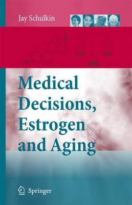 Medical Decisions, Estrogen and Aging