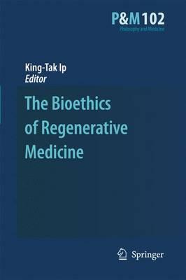The Bioethics of Regenerative Medicine
