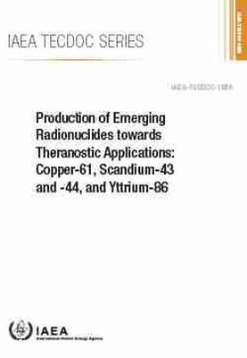 Production of Emerging Radionuclides towards Theranostic Applications: Copper-61, Scandium-43 and -44, and Yttrium-86