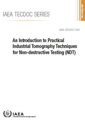 An Introduction to Practical Industrial Tomography Techniques for Non-destructive Testing (NDT)
