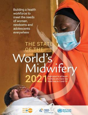 The State of the World's Midwifery 2021