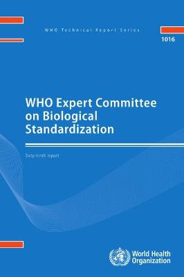 WHO Expert Committee on Biological Standardization: sixty-ninth report