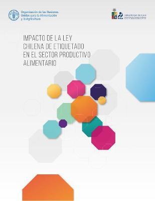 Impacto de la ley chilena de etiquetado en el sector productivo alimentario