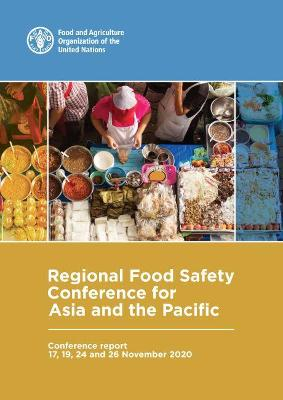 Regional Food Safety Conference for Asia and the Pacific - Conference Report