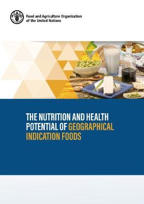 The Nutrition and Health Potential of Geographical Indication Foods
