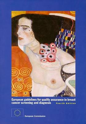 European Guidelines for Quality Assurance in Breast Cancer Screening and Diagnosis