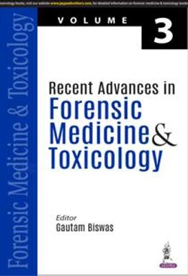 Recent Advances in Forensic Medicine & Toxicology